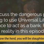 E52: The Big Danger of Universal Life Insurance