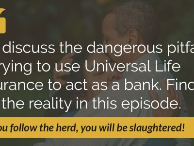E52: The Big Danger of Universal Life Insurance