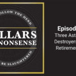 E81: Three Astonishing Destroyers of Your Retirement Plans