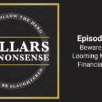 E72: Beware of the Looming Millennial Financial Crisis