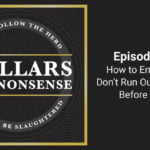 E73: How to Ensure You Don't Run Out Of Money Before Death