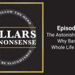 E82: Astonishing Reasons Why Banks Buy Whole Life Insurance