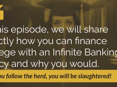 E84: How To Save Money Financing College with Infinite Banking