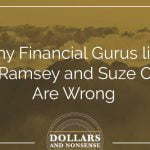 E85: Why Financial Gurus like Dave Ramsey are Wrong