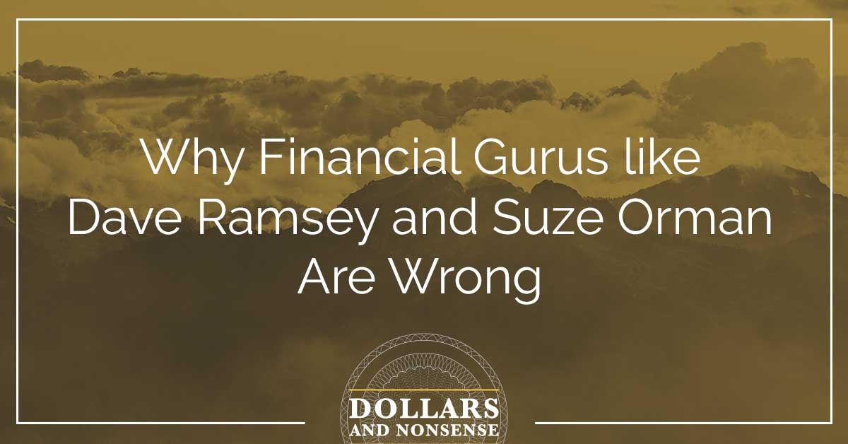 Why Financial Gurus like Dave Ramsey are Wrong