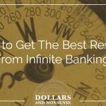E86: How to Get The Best Results From Infinite Banking