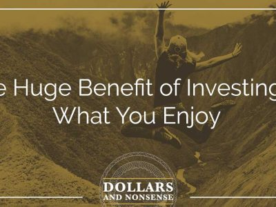E89: The Huge Benefit of Investing in What You Enjoy