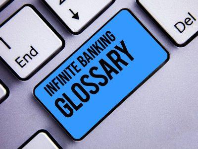 Infinite Banking Glossary