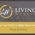 How to Use Your Policy to Make Smart Investments - REPLAY