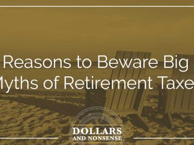 E91: Reasons to Beware Big Myths of Retirement Taxes