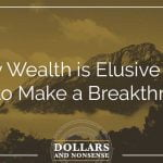 E92: Why Wealth is Elusive and How to Make a Breakthrough
