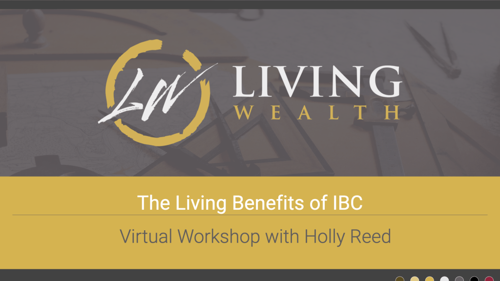 The Living Benefits of IBC