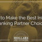 E98: How to Make the Best Infinite Banking Partner Choice