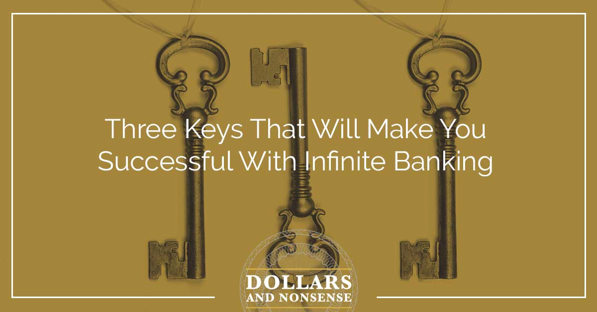 E107: Three Keys That Will Make You Successful With Infinite Banking