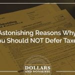 E111: Astonishing Reasons Why You Should NOT Defer Taxes