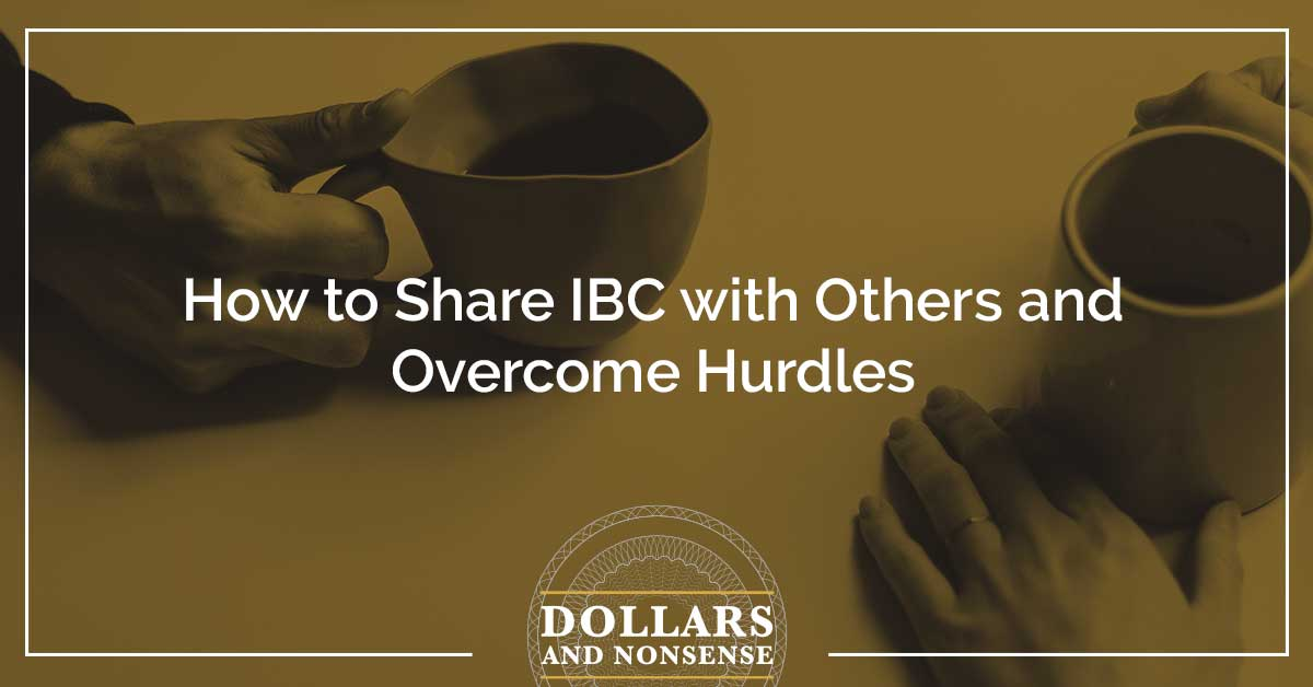 E112: How to Share IBC with Others and Overcome Hurdles
