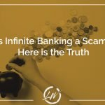 Is infinite banking a scam? Here is the truth