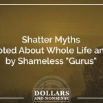 """E118: Shatter Myths Promoted About Whole Life and the Infinite Banking Concept by Shameless """"Gurus"""""""