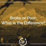 The Difference Between Broke and Poor