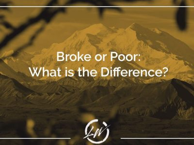 Broke and Poor: The difference between the two