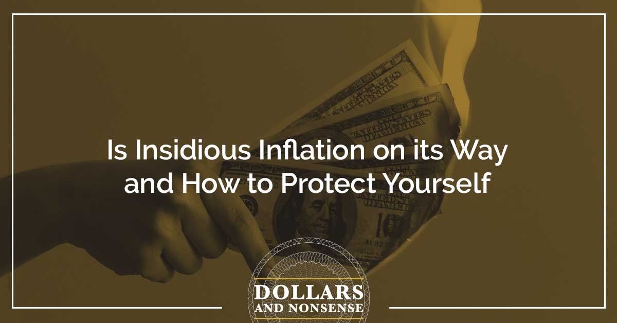 E120: Is Insidious Inflation on its Way and How to Protect Yourself