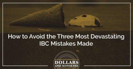 E124: How to Avoid the Three Most Devastating IBC Mistakes Made