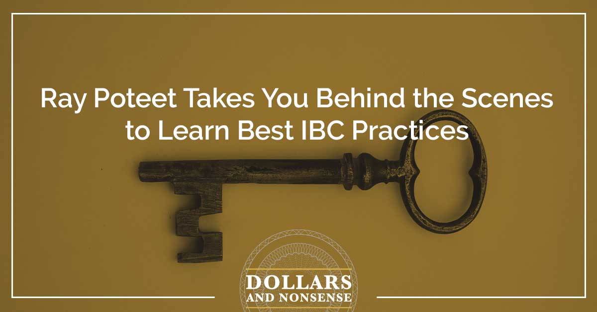 E125 Ray Poteet Takes You Behind the Scenes to Learn Best IBC Practices