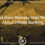 What Dave Ramsey gets wrong about infinite banking