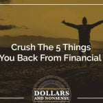 E127: Crush The 5 Things Holding You Back From Financial Success